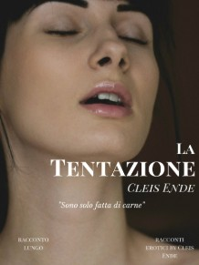 La Tentazione, Cleis Ende