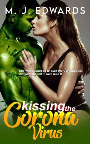 """Kissing the Coronavirus"" di M. J. Edwards"